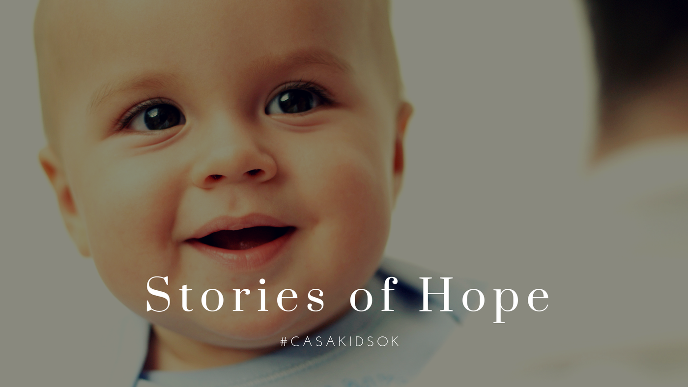 Stories of Hope #CASAKIDSOK Baby Boy